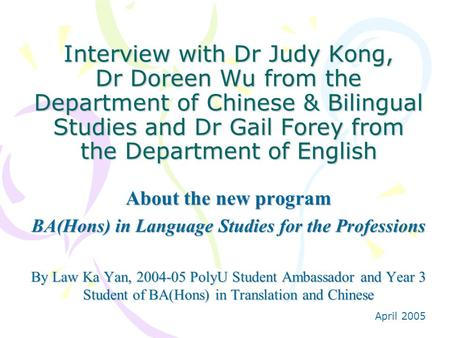 Interview with Dr Judy Kong, Dr Doreen Wu from the Department of Chinese & Bilingual Studies and Dr Gail Forey from the Department of English About the.