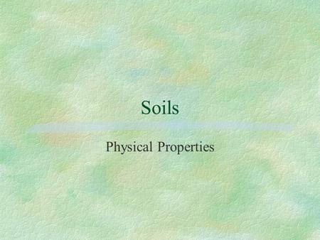 Soils Physical Properties. Composition of Average Soil.
