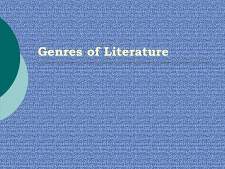 Genres of Literature. Genre  a type of literature  5 Main Genres: Fiction Nonfiction Poetry Drama Folk Literature.