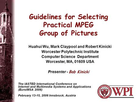 Guidelines for Selecting Practical MPEG Group of Pictures The IASTED International Conference on Internet and Multimedia Systems and Applications (EuroIMSA.