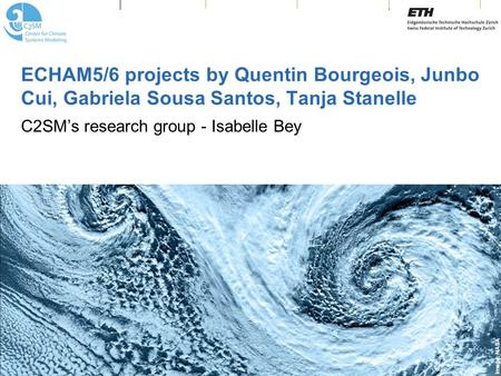 Image: NASA ECHAM5/6 projects by Quentin Bourgeois, Junbo Cui, Gabriela Sousa Santos, Tanja Stanelle C2SM's research group - Isabelle Bey.