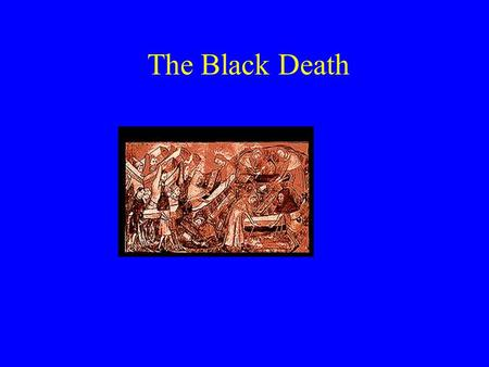 The Black Death. Hunter- gatherers Industrialization Agriculture Human Population.
