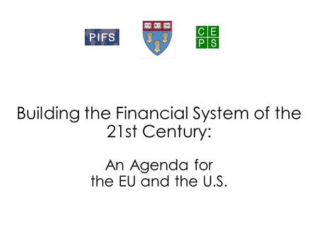 Building the Financial System of the 21st Century: An Agenda for the EU and the U.S.