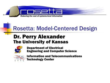 Rosetta: Model-Centered Design. 3/23/01Rosetta Tutorial - IP/SoC 20012 Introduction This presentation overviews the basics of Rosetta <strong>specification</strong> You.