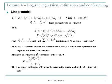 BIOST 536 Lecture 4 1 Lecture 4 – Logistic regression: estimation and confounding Linear model.