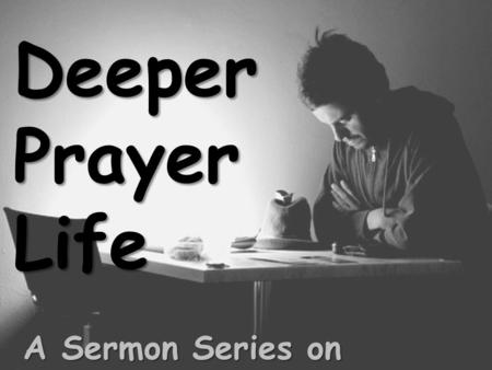 A Sermon Series on Prayer