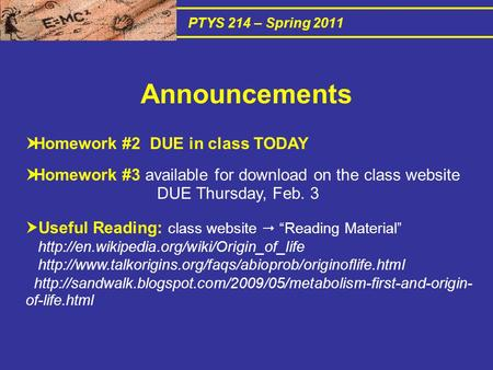 PTYS 214 – Spring 2011  Homework #2 DUE in class TODAY  Homework #3 available for download on the class website DUE Thursday, Feb. 3  Useful Reading: