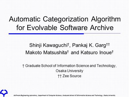 Software Engineering Laboratory, Department of Computer Science, Graduate School of Information Science and Technology, Osaka University Automatic Categorization.