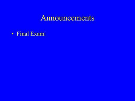 Announcements Final Exam:. Review Passing Arrays as Parameters Pass Array Name into Function int intArray[100]; func(intArray); Accept into Function as.