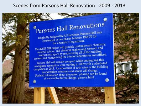 Scenes from Parsons Hall Renovation 2009 - 2013.
