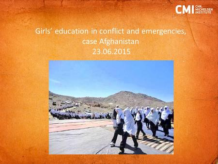 Girls' education in conflict and emergencies, case Afghanistan 23.06.2015.