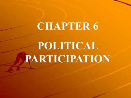 CHAPTER 6 POLITICAL PARTICIPATION. A Closer Look at Nonvoting Vote Turnout in Western Nations --Two Ways of Calculating.