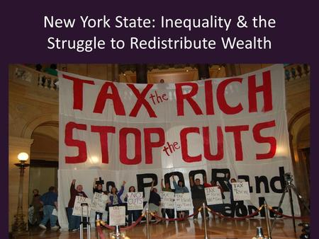 New York State: Inequality & the Struggle to Redistribute Wealth.
