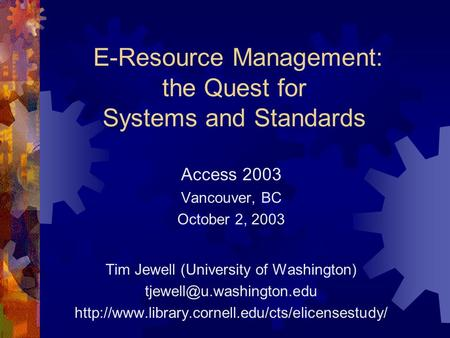 E-Resource Management: the Quest for Systems and Standards