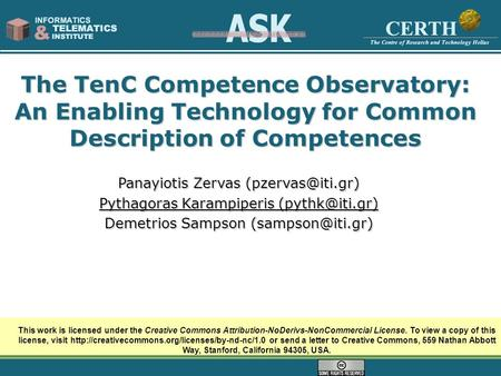 The TenC Competence Observatory: An Enabling Technology for Common Description of Competences This work is licensed under the Creative Commons Attribution-NoDerivs-NonCommercial.