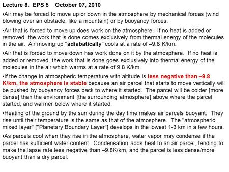 Lecture 8. EPS 5 October 07, 2010 Air may be forced to move up or down in the atmosphere by mechanical forces (wind blowing over an obstacle, like a mountain)