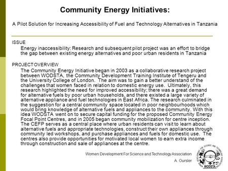 Community Energy Initiatives: A Pilot Solution for Increasing Accessibility of Fuel and Technology Alternatives in Tanzania ISSUE Energy inaccessibility: