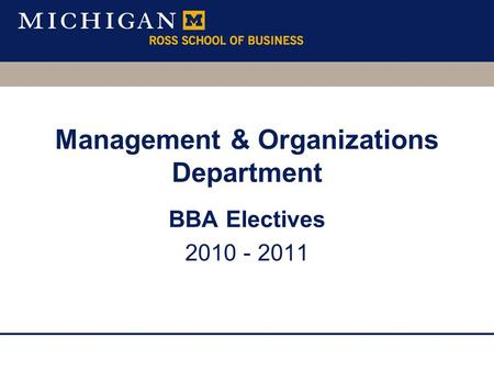 BBA Electives 2010 - 2011 Management & Organizations Department.