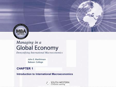Copyright© 2008 South-Western, a part of Cengage Learning. All rights reserved. CHAPTER 1 Introduction to International Macroeconomics.