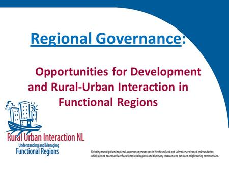 Regional Governance: Opportunities for Development and Rural-Urban Interaction in Functional Regions.