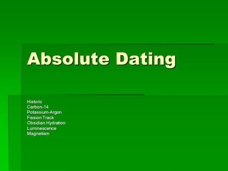 absolute dating techniques geology Geology relative and absolute dating i think this question violates the community guidelines chat or rant, adult content, spam, insulting other members,show more.