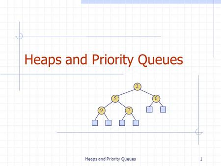 Heaps and Priority Queues1 2 65 79. 2 Priority Queue ADT (§ 2.4.1) A priority queue stores a collection of items An item is a pair (key, element) Main.