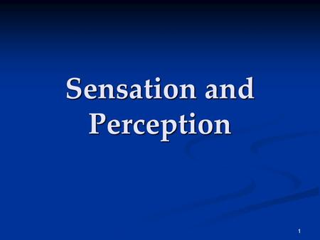 1 Sensation and Perception. 2 Sensation & Perception How do we construct our representations of the external world? To represent the world, we must detect.