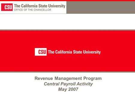 1 Revenue Management Program Central Payroll Activity May 2007.