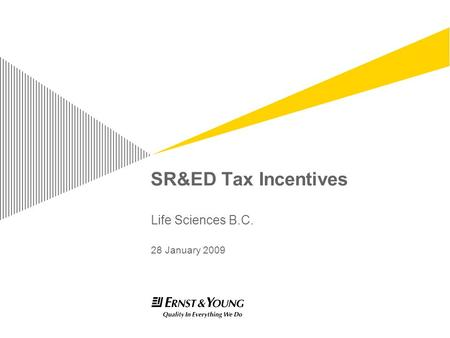 SR&ED Tax Incentives Life Sciences B.C. 28 January 2009.