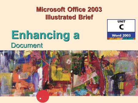 Microsoft Office 2003 Illustrated Brief Document Enhancing a.