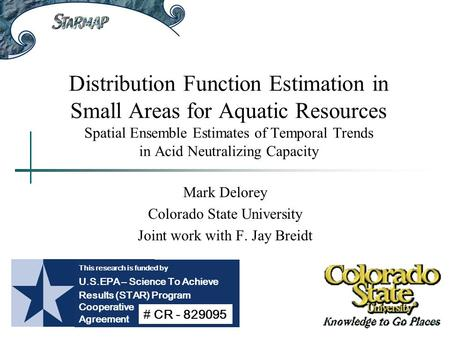 Distribution Function Estimation in Small Areas for Aquatic Resources Spatial Ensemble Estimates of Temporal Trends in Acid Neutralizing Capacity Mark.