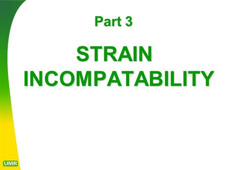 Part 3 STRAIN INCOMPATABILITY. The most important aspect of applied rock mechanics is appreciating the strain incompatibility between rocks of dissimilar.