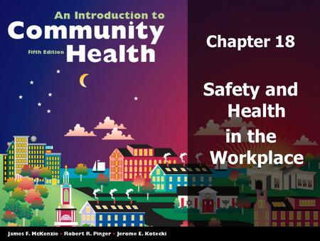 Chapter 18 Safety and Health in the Workplace. Chapter Objectives Describe the scope of the occupational safety and health problem in the United States.