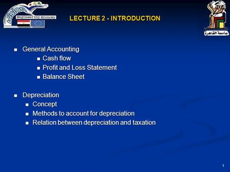 1 LECTURE 2 - INTRODUCTION General Accounting General Accounting Cash flow Cash flow Profit and Loss Statement Profit and Loss Statement Balance Sheet.
