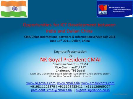 Www.cmai.asiawww.cmai.asia | www.cmaievents.com | www.nkgoyals.comwww.cmaievents.comwww.nkgoyals.com Opportunities for ICT Development between India and.