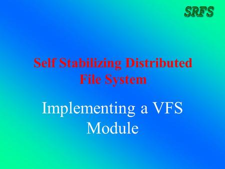 Self Stabilizing Distributed File System Implementing a VFS Module.