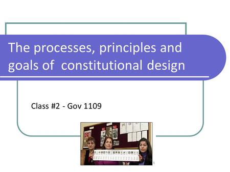 The processes, principles and goals <strong>of</strong> constitutional design