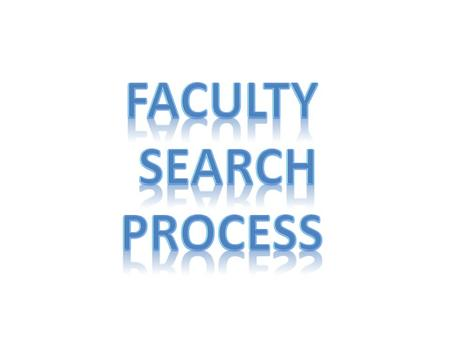 Faculty Position Request Form Department Chair completes and submits the Faculty Position Request Form to the appropriate Dean, who then submits it to.