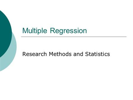Multiple Regression Research Methods and Statistics.
