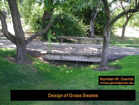 Design of Grass Swales Norman W. Garrick