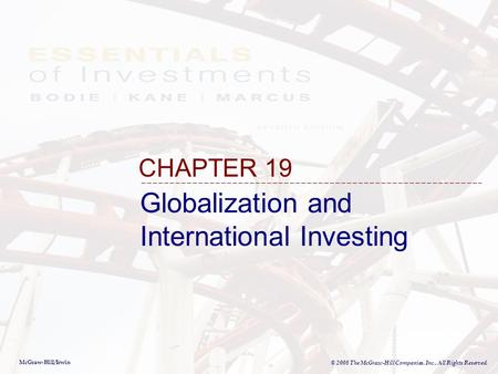 McGraw-Hill/Irwin © 2008 The McGraw-Hill Companies, Inc., All Rights Reserved. Globalization and International Investing CHAPTER 19.