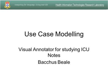 Use Case Modelling Visual Annotator for studying ICU Notes Bacchus Beale.