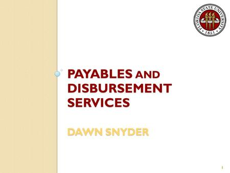PAYABLES AND DISBURSEMENT SERVICES DAWN SNYDER 1.