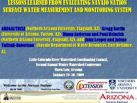 LESSONS LEARNED FROM EVALUATING NAVAJO NATION SURFACE WATER MEASUREMENT AND MONITORING SYSTEM AREGAI TECLE (Northern Arizona University, Flagstaff, AZ),