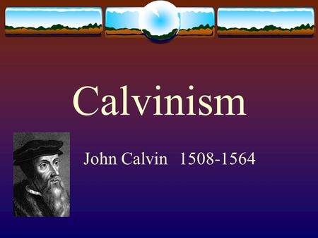 Calvinism John Calvin1508-1564. Introduction  John Calvin1508 – 1564.  One of the leading reformation thinkers.  Re-taught Augustinian ideas. Augustine.