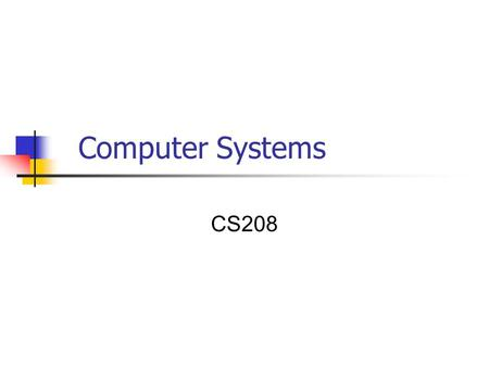 Computer Systems CS208. Major Components of a Computer System Processor (CPU) Runs program instructions Main Memory Storage for running programs and current.