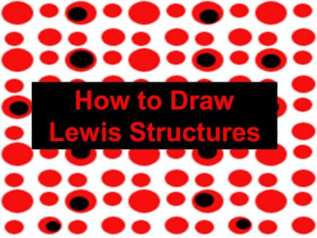 How to Draw Lewis Structures