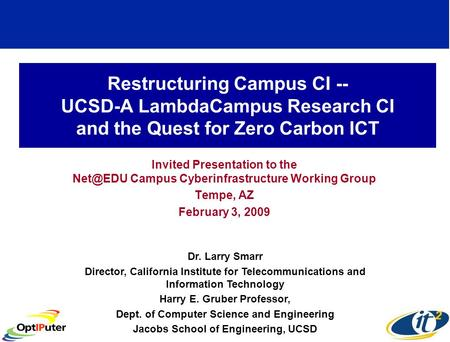 Restructuring Campus CI -- UCSD-A LambdaCampus Research CI and the Quest for Zero Carbon ICT Invited Presentation to the Campus Cyberinfrastructure.