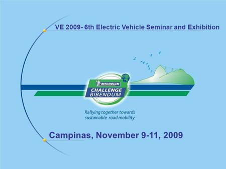 1 VE 2009- 6th Electric Vehicle Seminar and Exhibition Campinas, November 9-11, 2009.