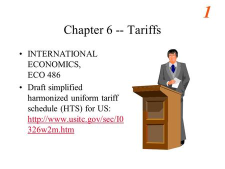 Chapter 6 -- Tariffs INTERNATIONAL ECONOMICS, ECO 486